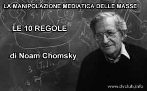 La manipolazione mediatica delle masse le 10 regole di Chomsky