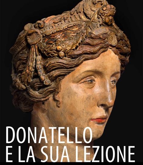 DONATELLO E LA SUA LEZIONE Sculture e oreficerie a Padova tra Quattro e Cinquecento