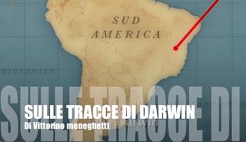Vittorino Meneghetti Sulle tracce di Darwin in Sud America