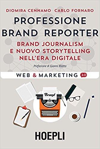 Professione brand reporter. Brand journalism e nuovo storytelling nell'era digitale
