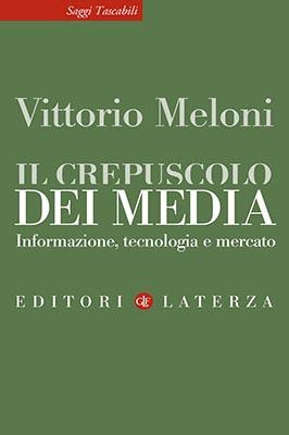 il crepuscolo dei media di Vittorio meloni
